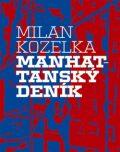 Manhattanský deník - Milan Kozelka