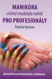 Manikúra včetně nehtové modeláže pro profesionály - Herrera Patricia