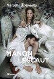 Manon Lescaut - Vítězslav Nezval