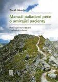 Manuál paliativní péče o umírající pacienty - Zdeněk Kalvach