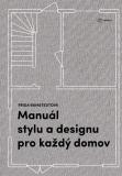 Manuál stylu a designu pro každý domov - Ramstedt Frida