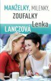 Manželky, milenky, zoufalky - Lenka Lanczová