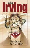 Manželství do 158 liber - John Irving