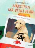 Marcipán má veľký plán - Zuzana Csontosová, ...