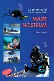 Mare Nostrum - Za tajemství Středozemního moře - Mirek Brát