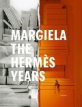 Margiela. The Hermès Years - Sarah Mower,  Rebecca Arnold, ...