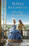 Mária Antoinetta Dni slávy, dni smútku - Juliet Grey