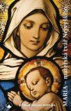 Maria - Mateřská tvář Nejvyššího - Ctirad V. Pospíšil