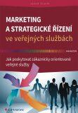 Marketing a strategické řízení ve veřejných službách - Jakub Slavík