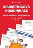 Marketingová komunikace - Petr Král, ...