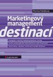Marketingový management destinací - Monika Palatková