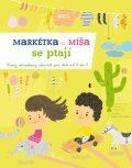 Markétka a Míša se ptají - Ivana Kocmanová, ...