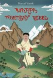 Marpa - tibetský rebel - Marcel Vanek, Radovan Hrabý
