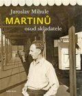 Martinů - osud skladatele - Jaroslav Mihule