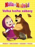Máša a medvěd - Velká kniha zábavy - Příběhy, omalovánky, hádanky,pexeso - Walt Disney