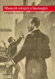 Masaryk iritující a fascinující - Ctirad V. Pospíšil
