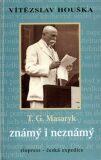 Masaryk známý a neznámý - Vítězslav Houška