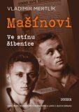 Mašínovi – Ve stínu šibenice - Vladimír Mertlík