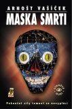 Maska smrti - Arnošt Vašíček