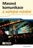 Masová komunikace a veřejné mínění - Lukáš Urban,  Josef Dubský, ...