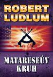 Matareseův kruh - Robert Ludlum