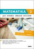 Matematika 2 pro SOU - Rovnice a nerovnice, funkce - Kateřina Marková, ...