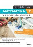 Matematika 2 pro střední odborná učiliště učitelská verze - Kateřina Marková, ...