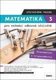 Matematika 3 pro SOU učitelská verze - Planimetrie a trigonometrie - Martina Květoňová, ...