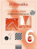 Matematika Aritmetika Geomatrie 6 Příručka učitele - Eduard Fuchs,  Pavel Tlustý, ...