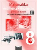 Matematika 8 Aritmetika . Geometrie Příručka učitele - Eduard Fuchs,  Pavel Tlustý, ...