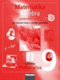 Matematika 9 Algebra Pracovní sešit - Eduard Fuchs,  Pavel Tlustý, ...
