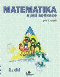 Matematika a její aplikace pro 2. ročník 1. díl - Josef Molnár, ...
