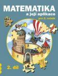 Matematika a její aplikace pro 2. ročník 2. díl - 2. ročník - Josef Molnár, ...