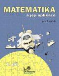 Matematika a její aplikace pro 3. ročník 1. díl - Josef Molnár, ...