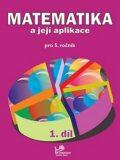 Matematika a její aplikace pro 5. ročník 1. díl - Hana Mikulenková