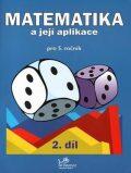 Matematika a její aplikace pro 5. ročník 2. díl - 5. ročník - Josef Molnár, ...