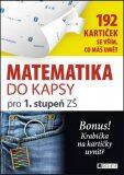 Matematika do kapsy pro 1.stup. ZŠ  (192 kartiček) - Jitka Pastýříková