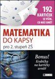 Matematika do kapsy pro 2. stup. ZŠ  (192 kartiček) - Jaroslav Eisler