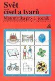 Matematika pro 1. roč. ZŠ Učebnice Svět čísel a tvarů - Alena Hošpesová