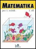 Matematika pro 1. ročník - 1.díl - Josef Molnár, ...