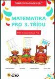 Matematika pro 3. třídu - Domácí pracovní sešit - Michaela Bečková