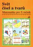 Svět čísel a tvarů - Alena Hošpesová, ...