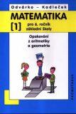 Matematika pro 6. roč. ZŠ - 1.díl (Opakování z aritmetiky a geometrie) - 3. vydání - Oldřich Odvárko, ...