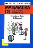 Matematika pro 6. roč. ZŠ - 2.díl (Desetinná čísla, Dělitelnost) - 3. vydání - Oldřich Odvárko, ...