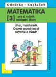 Matematika pro 6.r.ZŠ,3.díl - Oldřich Odvárko, ...