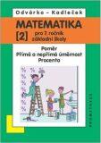 Matematika pro 7. roč. ZŠ - 2.díl (Poměr; přímá a nepřímá úměrnost...) - 3. vydání - Oldřich Odvárko, ...