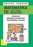 Matematika pro 7. roč. ZŠ - 3.díl – Shodnost; středová souměrnost - 3.vydání - Oldřich Odvárko, ...