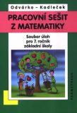 Matematika pro 7. roč. ZŠ - Pracovní sešit - soubor úloh - Oldřich Odvárko, ...
