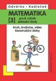Matematika pro 8. roč. ZŠ - 3.díl (Kruh, kružnice, válec; konstrukční úlohy) 2.přepracované vydání - Oldřich Odvárko, ...