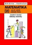 Matematika pro 8.ročník ZŠ, 2.díl - Lineární rovnice; základy statistiky - Oldřich Odvárko, ...